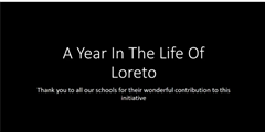 A Year in the Life of Loreto Secondary Schools